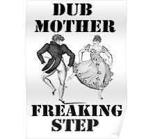 Dub Mother Freaking Step Poster