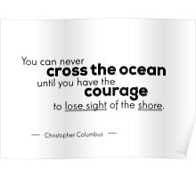 courage to lose sight - Christopher Columbus Poster