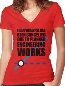The Apocalypse Has Been Cancelled Due To Planned Engineering Works Women's Fitted V-Neck T-Shirt