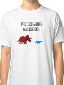 Protoceratops was rubbish Classic T-Shirt