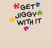 Get Jiggy With It Unisex T-Shirt