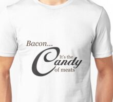 The Candy of Meats Unisex T-Shirt