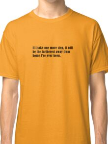 One more step Classic T-Shirt