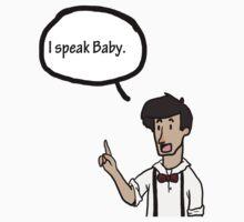 I Speak Baby by Kodocell