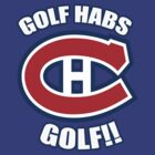 GOLF HABS GOLF! by marinasinger