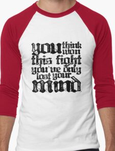 You Think You've Won This Fight... Men's Baseball ¾ T-Shirt