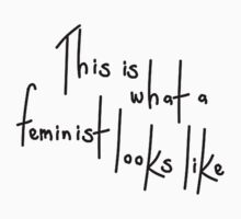 This is what a Feminist looks like by Telluric