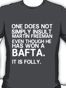 One does not simply insult Martin Freeman T-Shirt
