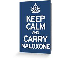 Carry Naloxone Greeting Card