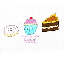 Dessert Philosophy Photographic Print