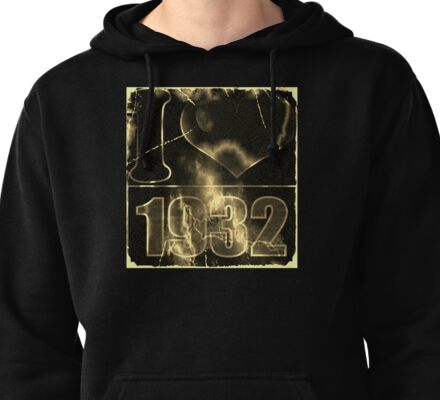 I love 1932 - Vintage lightning and fire T-Shirt Pullover Hoodie