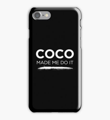 Coco made me do it iPhone Case/Skin