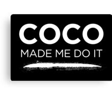 Coco made me do it Canvas Print