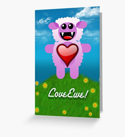 LOVE EWE! Greeting Card