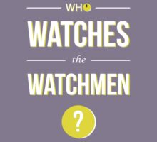 Who Watches the Watchmen? Kids Clothes
