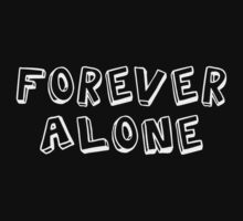 Forever Alone Kids Tee