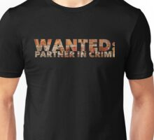 WANTED: Partner in Crime Unisex T-Shirt