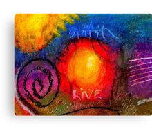 Embracing the SPIRIT to LIVE LIFE Fully Canvas Print