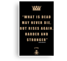 What Is Dead May Never Die Canvas Print