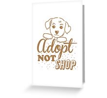 Adopt not shop PUPPY dog Greeting Card