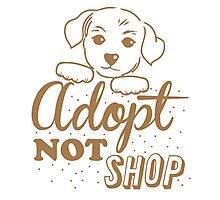 Adopt not shop PUPPY dog Photographic Print