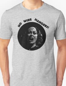 NO WIRE HANGERS! MOMMIE DEAREST T-Shirt