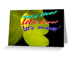 Let's live, love, dream! Greeting Card