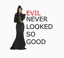 EVIL Never Looked So Good Unisex T-Shirt