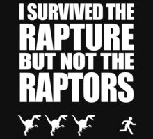 I Survived The Rapture But Not The Raptors (white version) by jezkemp