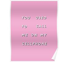 YOU USED TO CALL ME ON MY CELLPHONE Poster