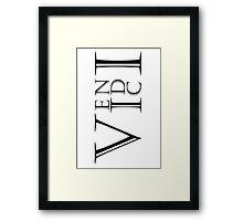 Veni Vidi Vici Framed Print