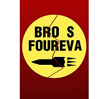 Bro s Foureva Photographic Print