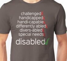 Disabled. Period. Unisex T-Shirt