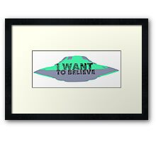 I Want To Believe (UFO II) Framed Print