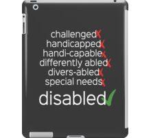 Disabled. Period. iPad Case/Skin