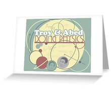 Troy and Abed Doing Physics Greeting Card