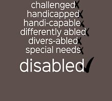 Disabled. Period.  (black/white) Unisex T-Shirt