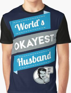 World's Okayest Husband | Funny Husband Gift Graphic T-Shirt