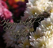 Happy Belated Birthday Mums by Cherie Balowski