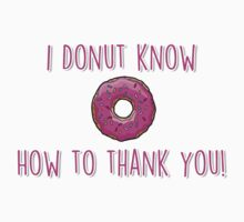 I donut know how to thank you! Kids Tee