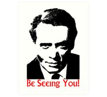 Be seeing you! Art Print