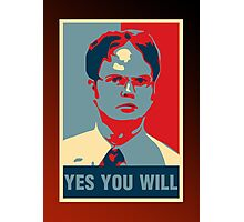 Dwight K. Schrute: Yes you will Photographic Print