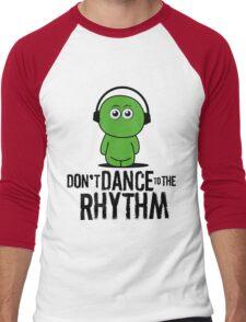 Don't Dance to the Rhythm Men's Baseball ¾ T-Shirt