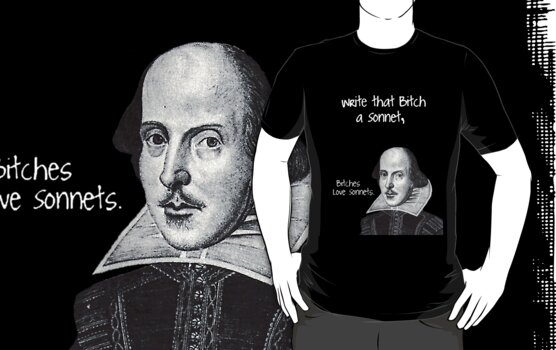 Shakespeare - Bitches Love Sonnets by missbrodrick