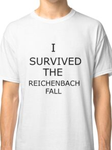 I Survived The Reichenbach Fall (no matter how barely) Classic T-Shirt