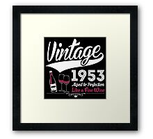 Vintage 1953 Aged To Perfection Like A Fine Wine Framed Print