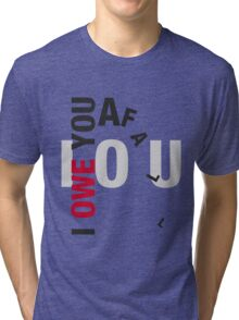 I owe you a fall Tri-blend T-Shirt