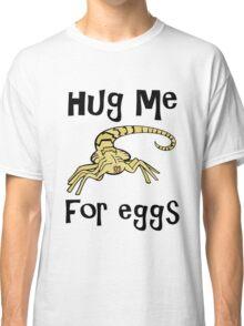 Hug Me for EGGS Classic T-Shirt