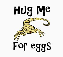 Hug Me for EGGS Unisex T-Shirt