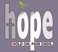 HOPE Christian T-Shirt | Hold On. Pain Ends. by Lana Wynne